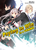 Paying to Win in a VRMMO: Volume 1