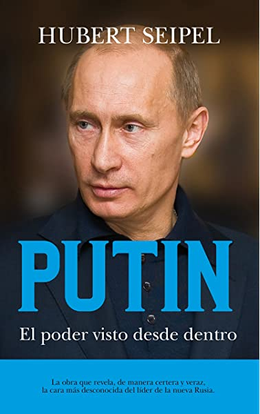 Putin. El poder visto desde dentro Memorias y biografías: Amazon.es: Seipel, Hubert: Libros