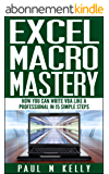 Excel Macro Mastery – How You Can Write VBA Like a Professional in 15 Simple Steps (English Edition)