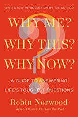 Why Me? Why This? Why Now?: A Guide to Answering Life's Toughest Questions Kindle Edition