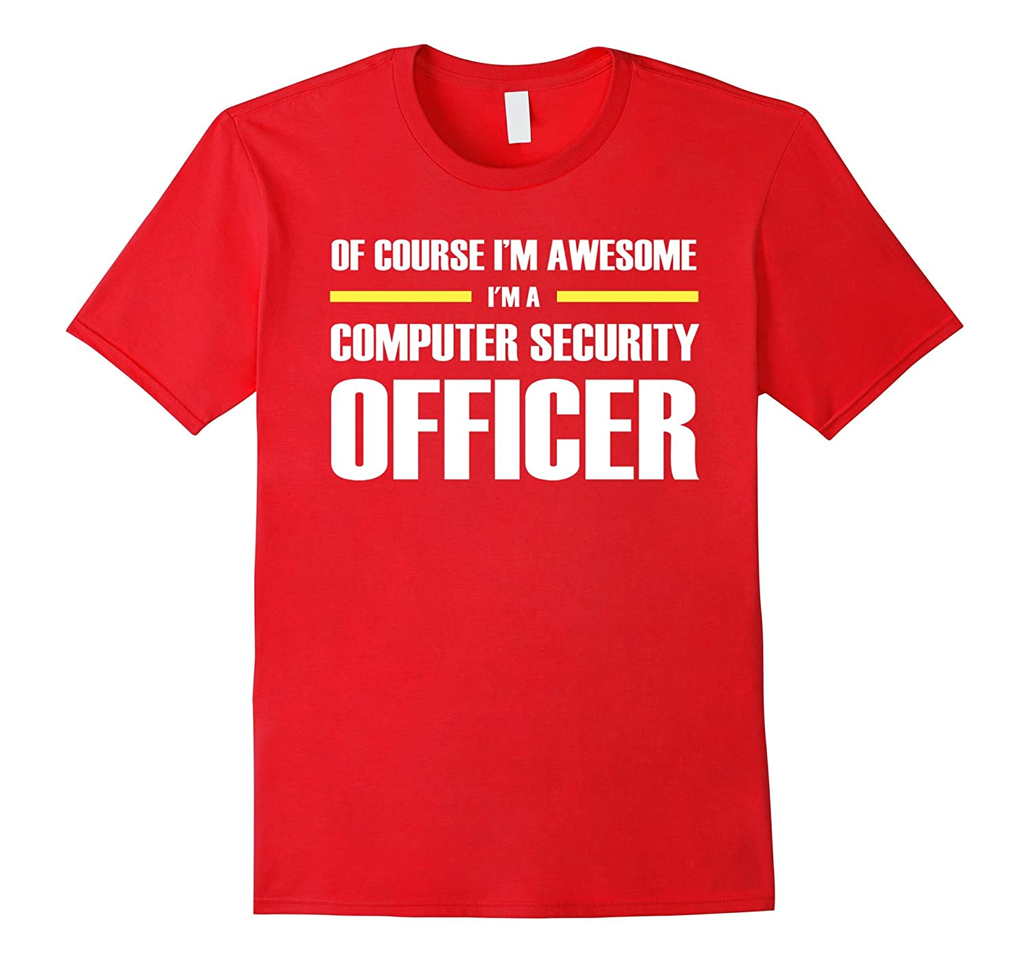 Computer Security Officer Gifts Im Awesome T-Shirt-TH