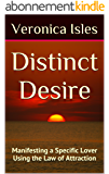 Distinct Desire: Manifesting a Specific Lover Using the Law of Attraction (English Edition)