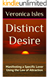 Distinct Desire: Manifesting a Specific Lover Using the Law of Attraction