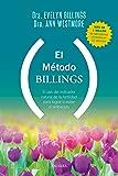 El Método Billings. El uso del indicador natural de la fertilidad para lograr o evitar el embarazo (Educación y familia)