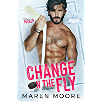Change on the Fly: A Single Dad Hockey Romance (Totally Pucked Book 1)