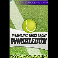 101 Amazing Facts about Wimbledon (English Edition)