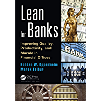 Lean for Banks: Improving Quality, Productivity, and Morale in Financial Offices