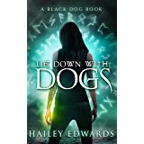 Lie Down with Dogs (Black Dog Book 2)