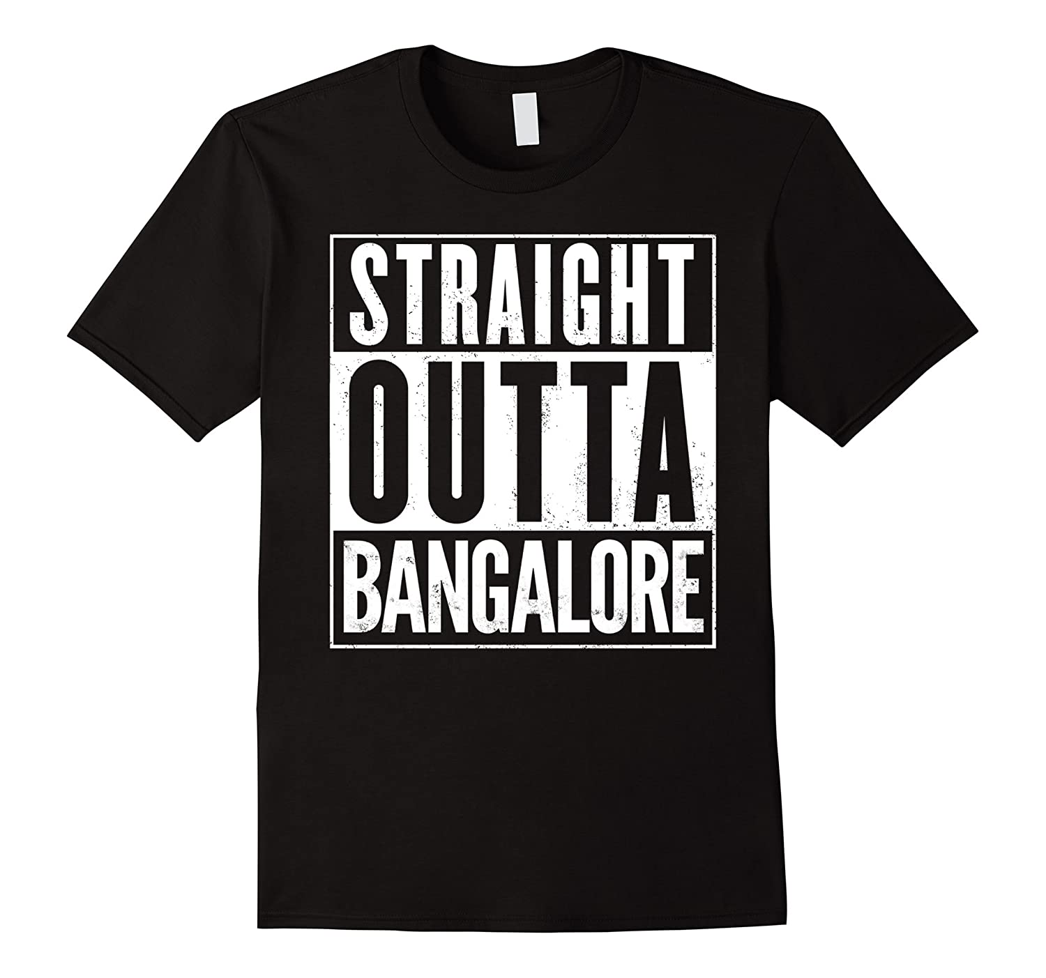 Straight Outta BANGALORE T-Shirt Funny Tee-FL