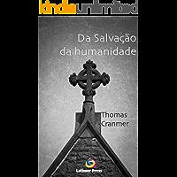 Da salvação da humanidade, somente por Cristo, Nosso Salvador, do pecado e da morte eterna (Homilias)