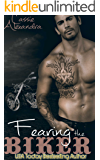 Fearing The Biker (MC Romance Book 3 - The Biker Series)