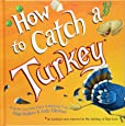 How to Catch a Turkey