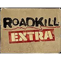 Roadkill Extra