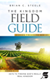 The Kingdom Field Guide: Keys to Finding God's Really Real Kingdom