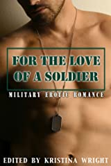 For the Love of a Soldier: Military Erotic Romance Kindle Edition
