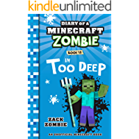Diary of a Minecraft Zombie Book 18: In Too Deep