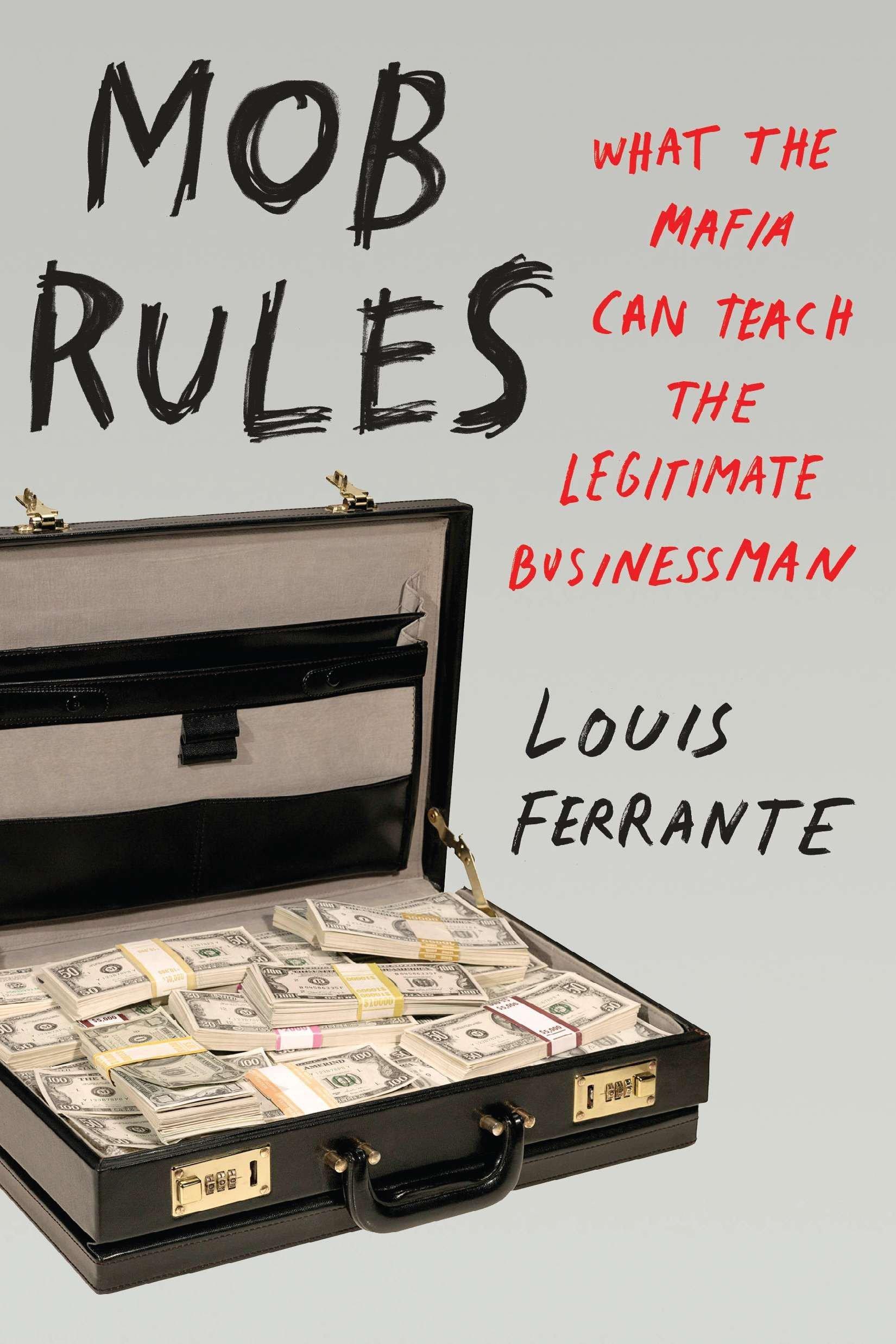 Mob Rules: What the Mafia Can Teach the Legitimate