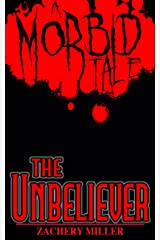 The Unbeliever: A Morbid Tale (The Morbid Tales Book 5) Kindle Edition