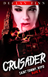 Crusader: A Catholic Action Horror Novel (Saint Tommy, NYPD Book 5)