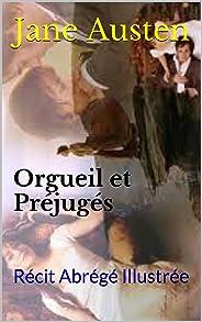 Orgueil et Préjugés: Récit Abrégé Illustrée (French Edition)