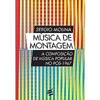 Música de Montagem. A Composição de Música Popular no Pós-1967
