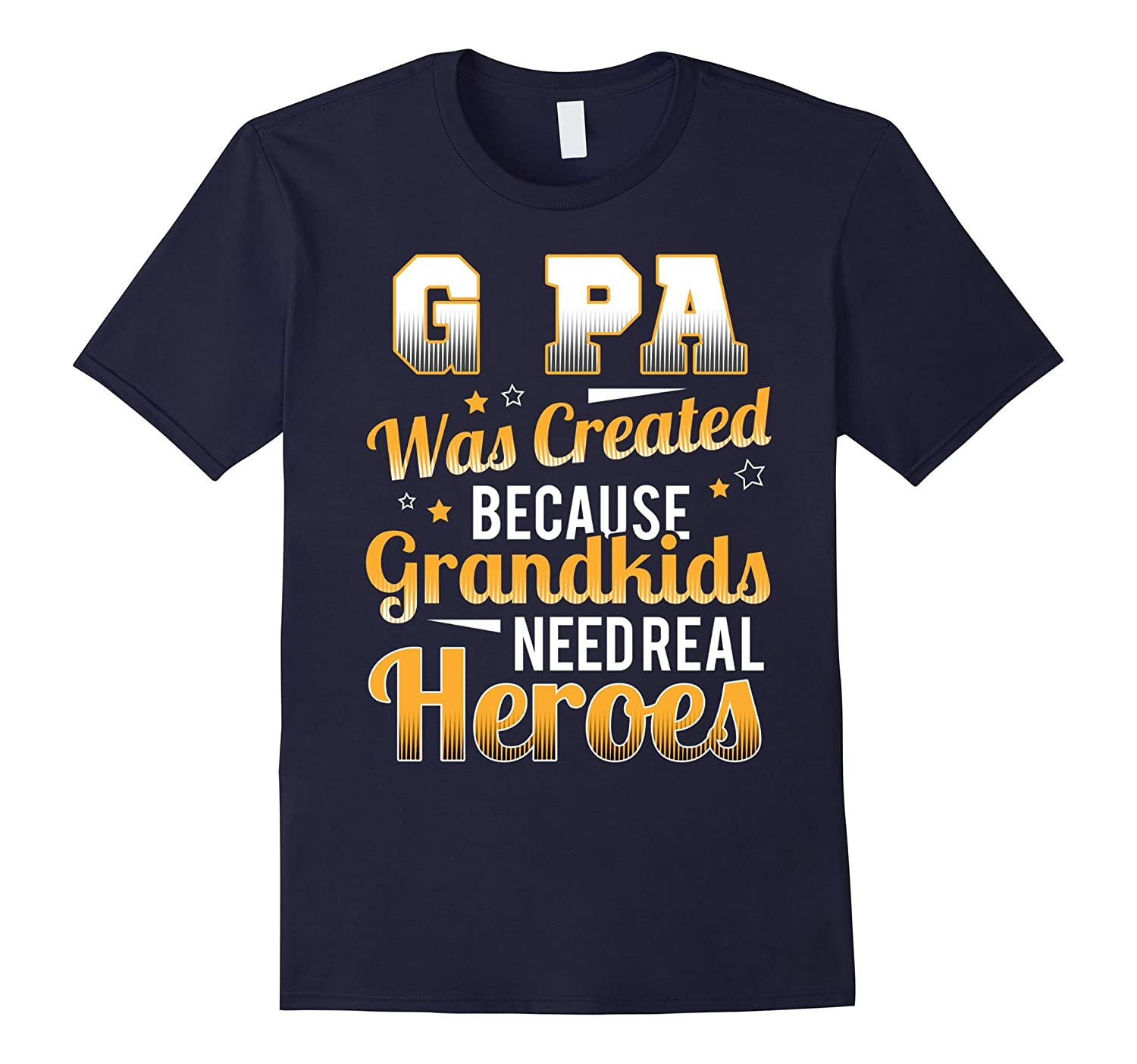 Grandpa  G PA T-Shirt G PA was created because grandkids n-TH