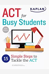 ACT for Busy Students: 15 Simple Steps to Tackle the ACT (Kaplan Test Prep) Kindle Edition