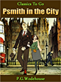 Psmith in the City (Classics To Go)
