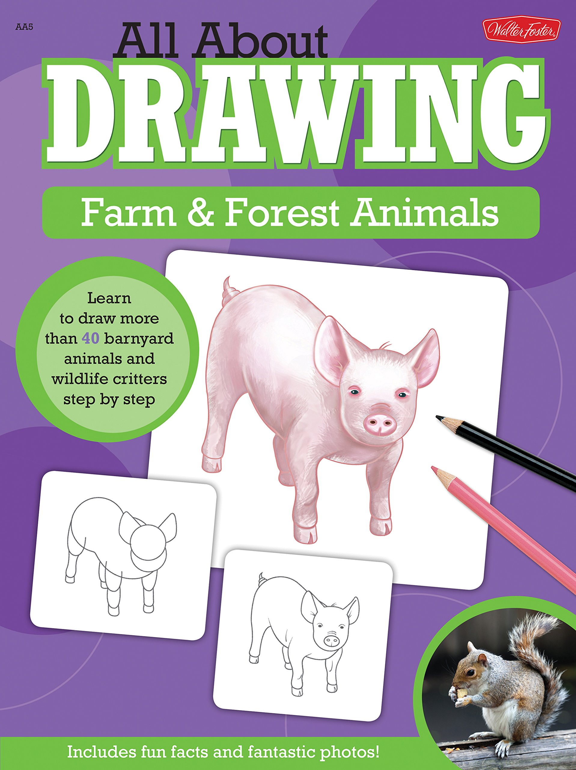Download All About Drawing Farm & Forest Animals: Learn to draw more than 40 barnyard animals and wildlife critters step by step pdf