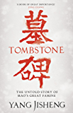 Tombstone: The Untold Story of Mao's Great Famine