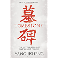 Tombstone: The Untold Story of Mao's Great Famine (English Edition)