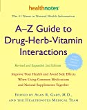A-Z Guide to Drug-Herb-Vitamin Interactions Revised