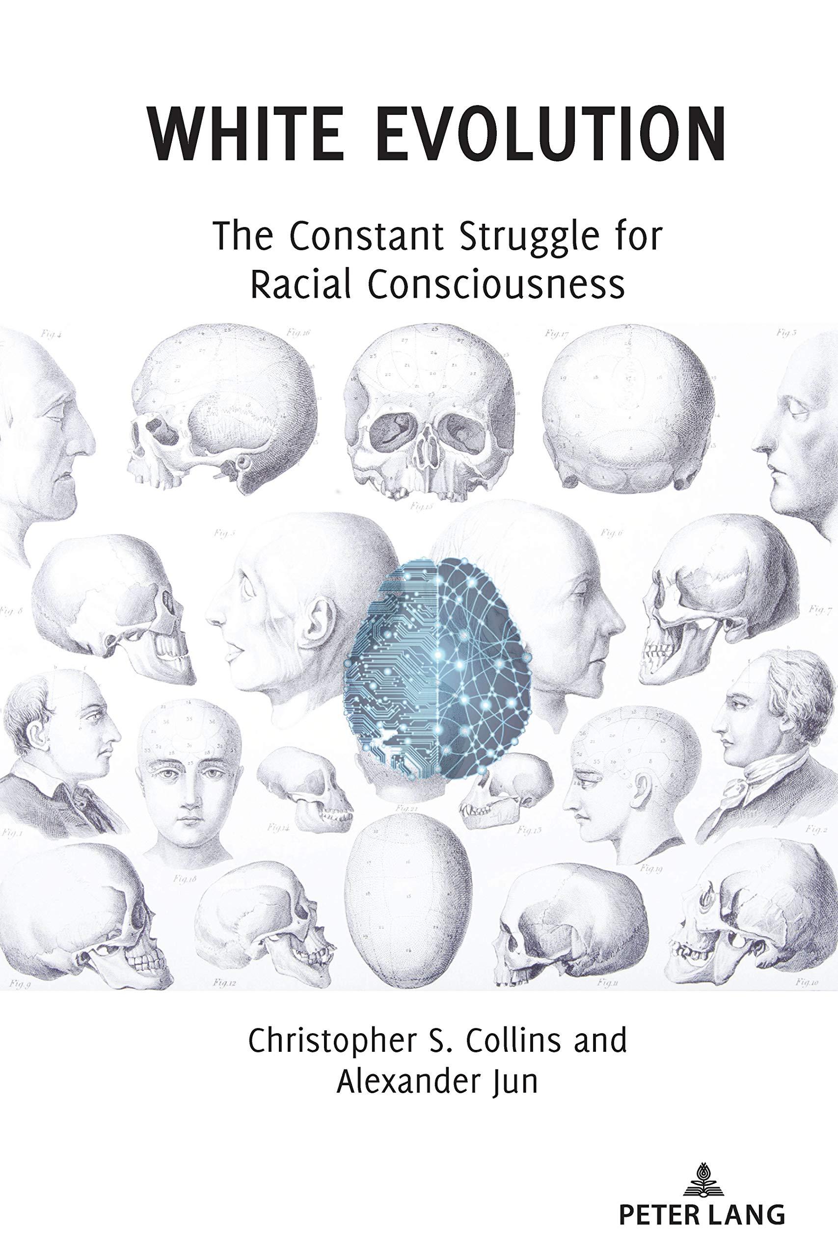 White Evolution: The Constant Struggle for Racial Consciousness: Amazon.es: Collins, Christopher S., Jun, Alexander: Libros en idiomas extranjeros
