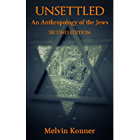 Unsettled: An Anthropology of the Jews, Revised Second Edition