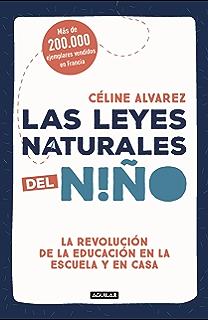 Las leyes naturales del niño: La revolución de la educación en la escuela y en