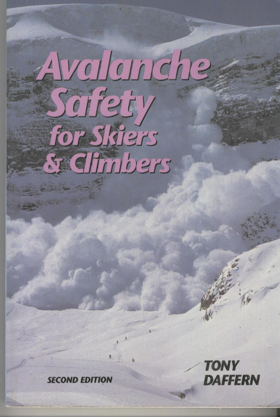 Avalanche Safety: For Skiers and Climbers
