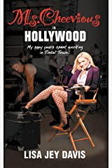Ms. Cheevious in Hollywood: My Zany Years Spent Working in Tinsel Town Kindle Edition