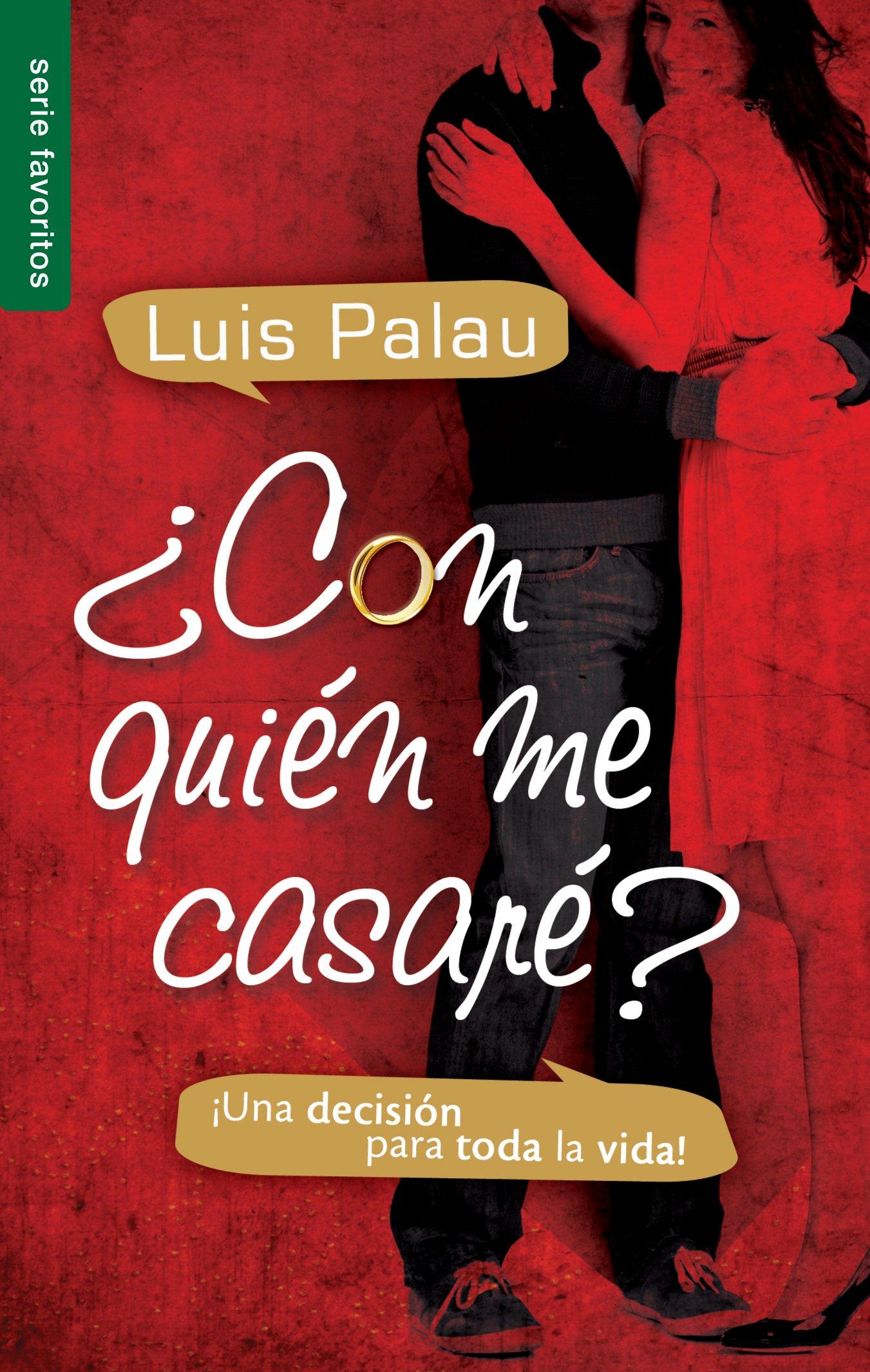 Con Quien Me Casare?: Una Decision Para Toda la Vida!: Amazon.es: Luis Palau: Libros