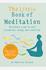 The Little Book of Meditation: 10 minutes a day to more relaxation, energy and creativity Kindle Edition