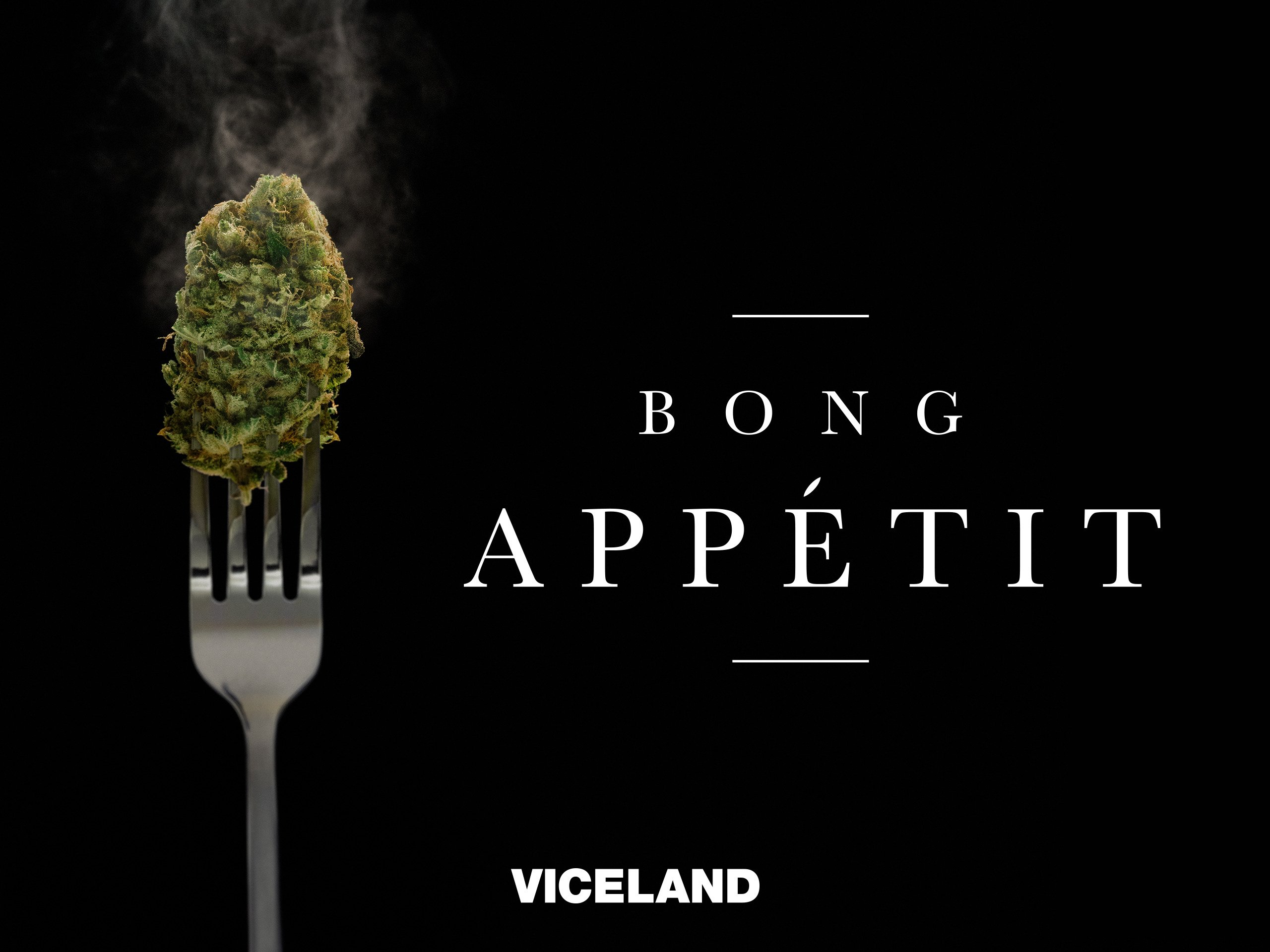 "Viceland's ""Bong Appetit"""