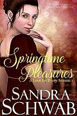 Springtime Pleasures (A Love for every Season Book 1) Kindle Edition
