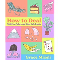 How to Deal: With Fear, Failure, and Other Daily Dreads