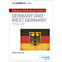 My Revision Notes: Edexcel AS/A-level History: Germany and West Germany, 1918-89 (English Edition)