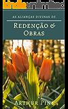 As Alianças Divinas: De Redenção e de Obras