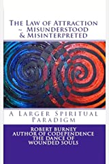 The Law of Attraction - Misunderstood & Misinterpreted Kindle Edition