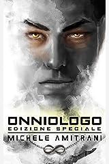 Onniologo: Edizione Speciale (La Serie dell'Onniologo Vol. 1) (Italian Edition) Kindle Edition