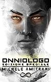 Onniologo: Edizione Speciale (La Serie dell'Onniologo Vol. 1)
