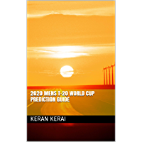 2020 Mens T-20 World Cup Prediction Guide (Cricket) (English Edition)