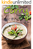 Global Curry Cookbook: Featuring 30 Delicious Curry Recipes Adapted from Across the Globe