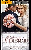 Always a Bridesmaid (A Wedding Season Series)
